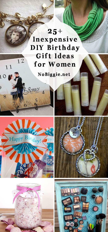 Birthday Present Ideas  25 Inexpensive DIY Birthday Gift Ideas for Women