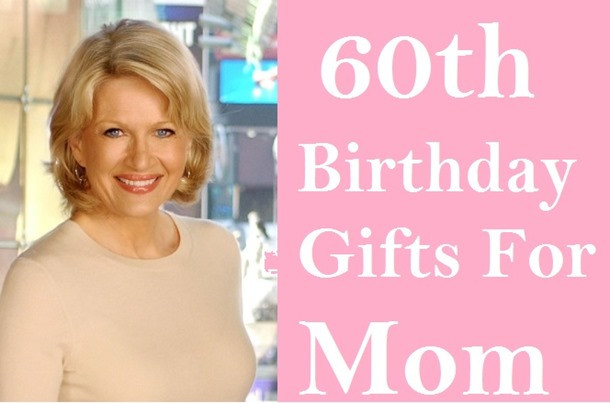 60th Birthday Gift Ideas For Mom  25 Useful 60th Birthday Gift Ideas for Your Mom