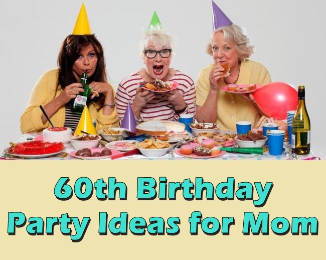 60th Birthday Gift Ideas For Mom  60th Birthday Party Ideas for Mom to Be Planned