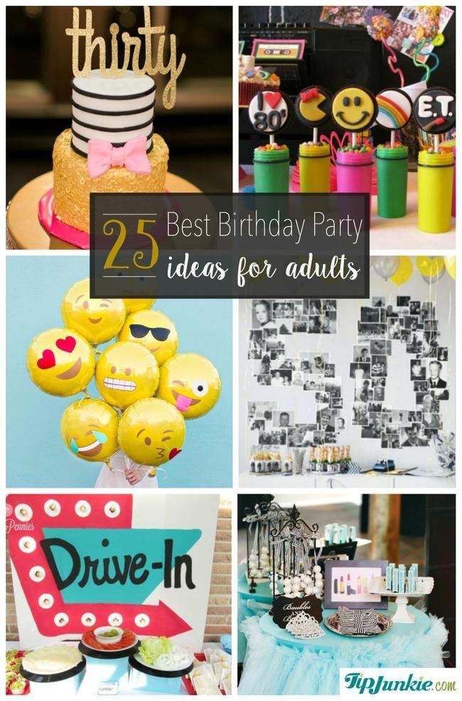 Best ideas about Best Birthday Party Ideas . Save or Pin 25 Best Birthday Party Ideas for Adults – Tip Junkie Now.