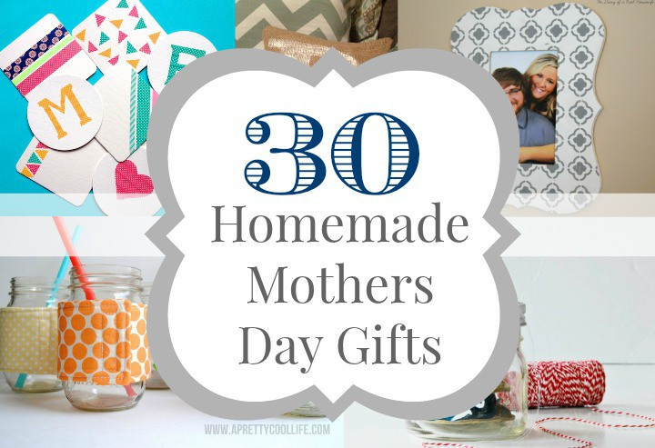 Best Mothers Day Gift Ideas  30 Homemade Mother s Day Gift Ideas The Diary of a Real