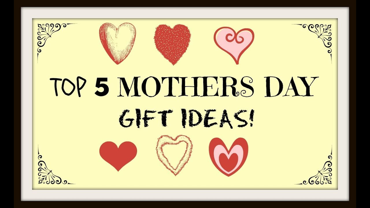 Best Mothers Day Gift Ideas  Top 5 Mothers Day Gift Ideas