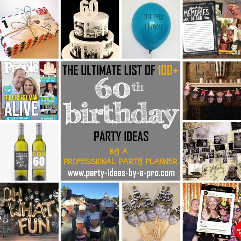 Birthday Gift Ideas For 60 Year Old Man  100 60th Birthday Party Ideas—by a Professional Party Planner