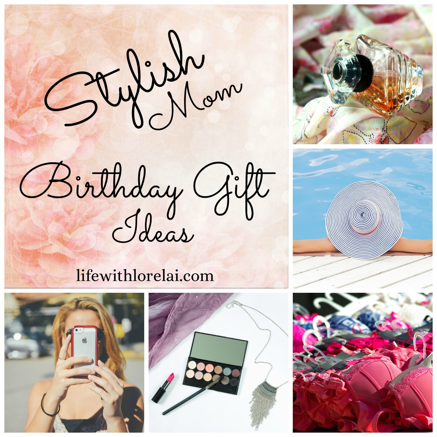 Birthday Gift Ideas Mom  Birthday Gift Ideas For The Stylish Mom Life With Lorelai