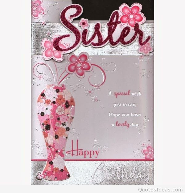 Birthday Wish To Sister  Happy birthday sister with quotes wishes