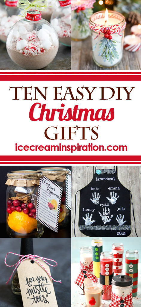 Best ideas about Cheap DIY Christmas Gifts . Save or Pin 10 Easy DIY Christmas Gifts Ice Cream and Inspiration Now.