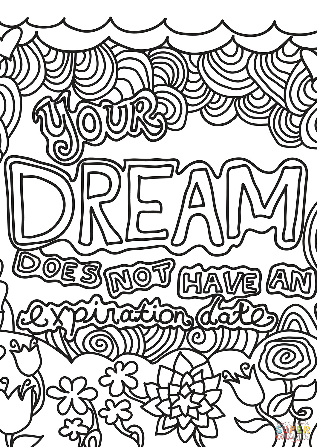 Coloring Sheets For Girls With The Words Dream  Your Dream Does Not Have an Expiration Date coloring page