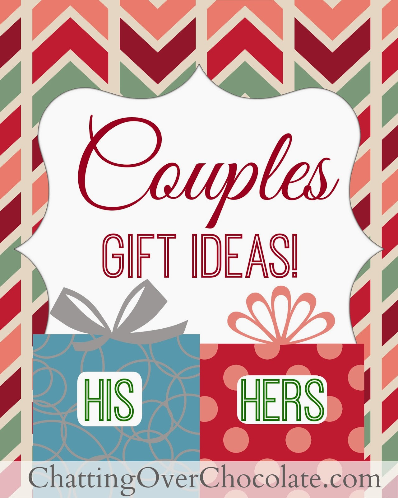 Couple Gift Ideas  Chatting Over Chocolate His & Hers Gift Ideas Couples