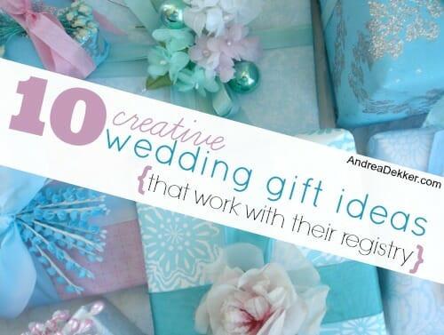 Creative Wedding Gift Ideas  10 Creative Wedding Gift Ideas that work with their