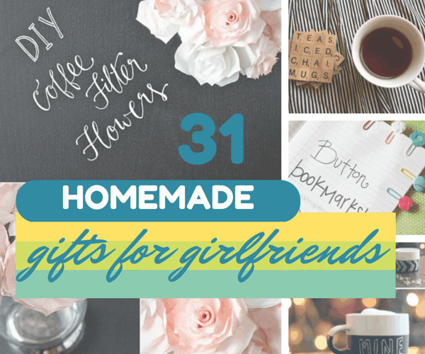 Best ideas about Diy Gift Ideas For Girlfriend . Save or Pin 31 Thoughtful Homemade Gifts for Your Girlfriend Now.