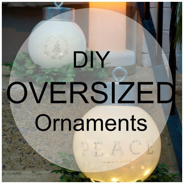 DIY Huge Ball Christmas Ornaments  Oversized Outdoor Ornaments – Home and Garden
