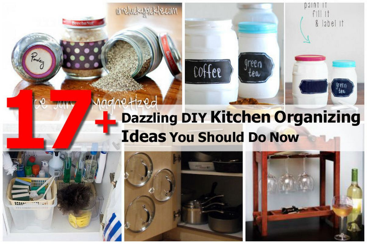 Best ideas about DIY Kitchen Organization Ideas . Save or Pin 17 Dazzling DIY Kitchen Organizing Ideas You Should Do Now Now.