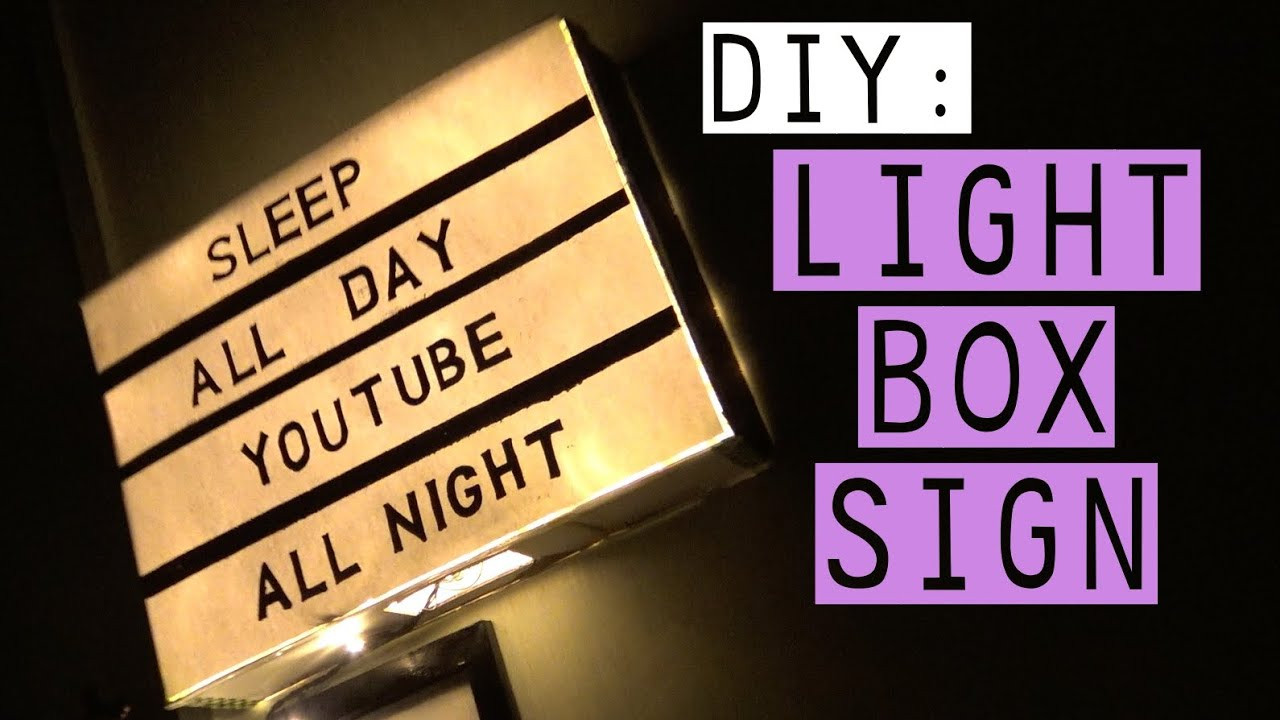 Best ideas about DIY Light Box Sign . Save or Pin DIY LIGHT BOX SIGN TUMBLR INSPIRED 2016 Now.