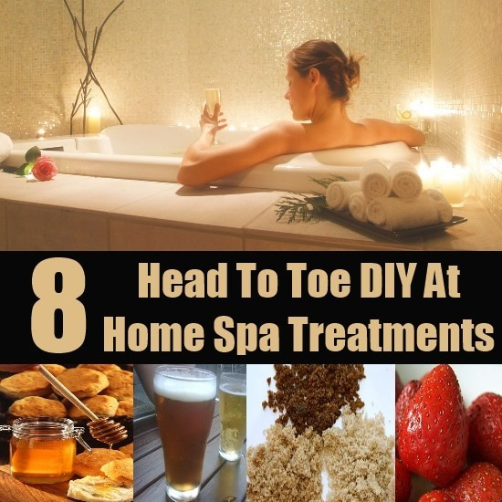 DIY Spa Treatment  8 Head To Toe DIY At Home Spa Treatments