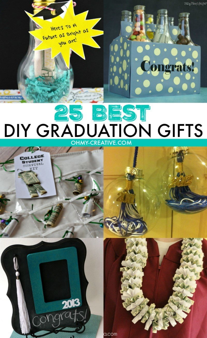 Best ideas about DIY Valentine'S Gifts . Save or Pin 25 Best DIY Graduation Gifts Oh My Creative Now.