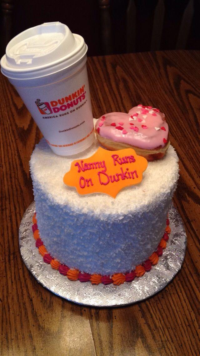 "Dunkin Donuts Birthday Cake  Dunkin donuts birthday cake ""Nanny runs on dunkin"""