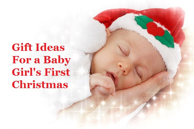 First Christmas With Girlfriend Gift Ideas  Gift Ideas for a Baby Girl s First Christmas Goody