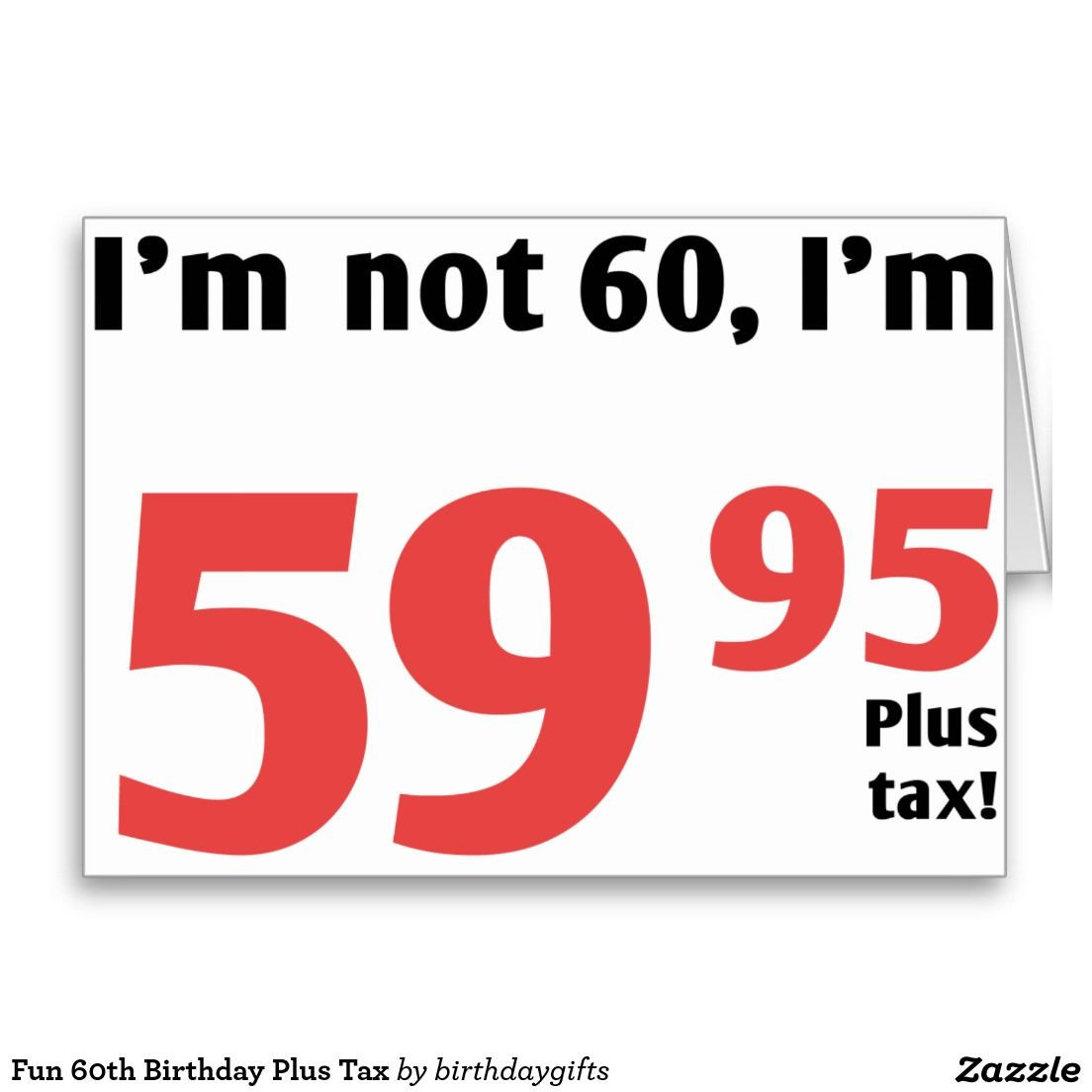 Best ideas about Funny 60th Birthday Sayings . Save or Pin Fun 60th Birthday Plus Tax Card Now.
