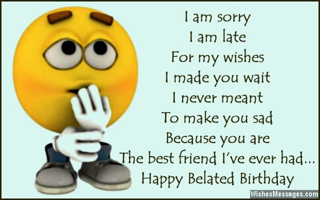 Funny Belated Birthday Wishes  Belated Birthday Wishes for Friends Quotes and Messages