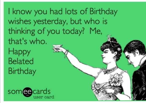Funny Belated Birthday Wishes  17 Best ideas about Funny Birthday Sayings on Pinterest