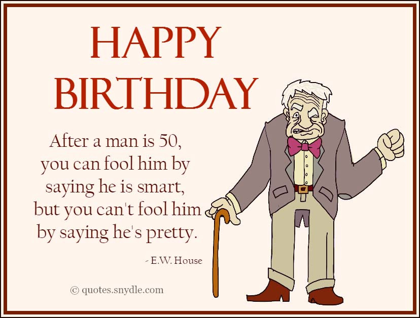 Best ideas about Funny Birthday Quotes For Men . Save or Pin 50th Birthday Quotes Quotes and Sayings Now.