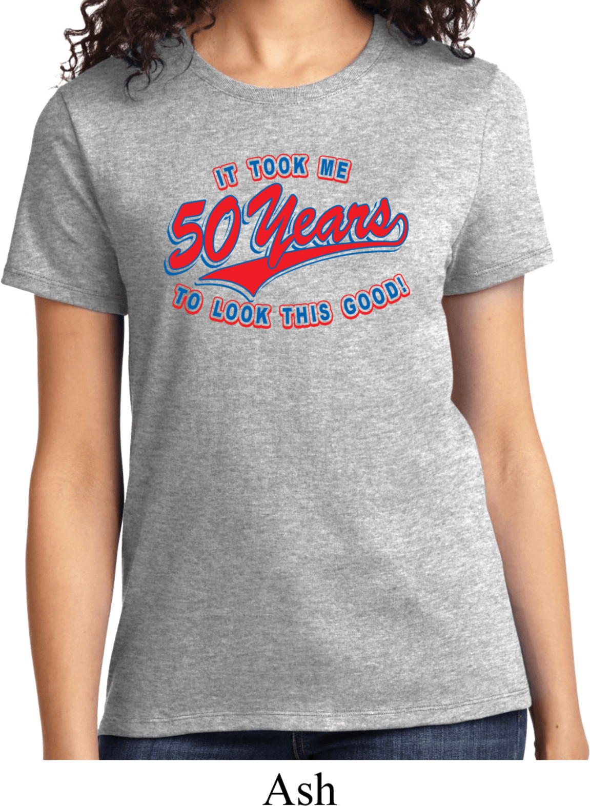 Best ideas about Funny Birthday T Shirts . Save or Pin La s Funny Birthday Shirt Took Me 50 Years Tee T Shirt Now.