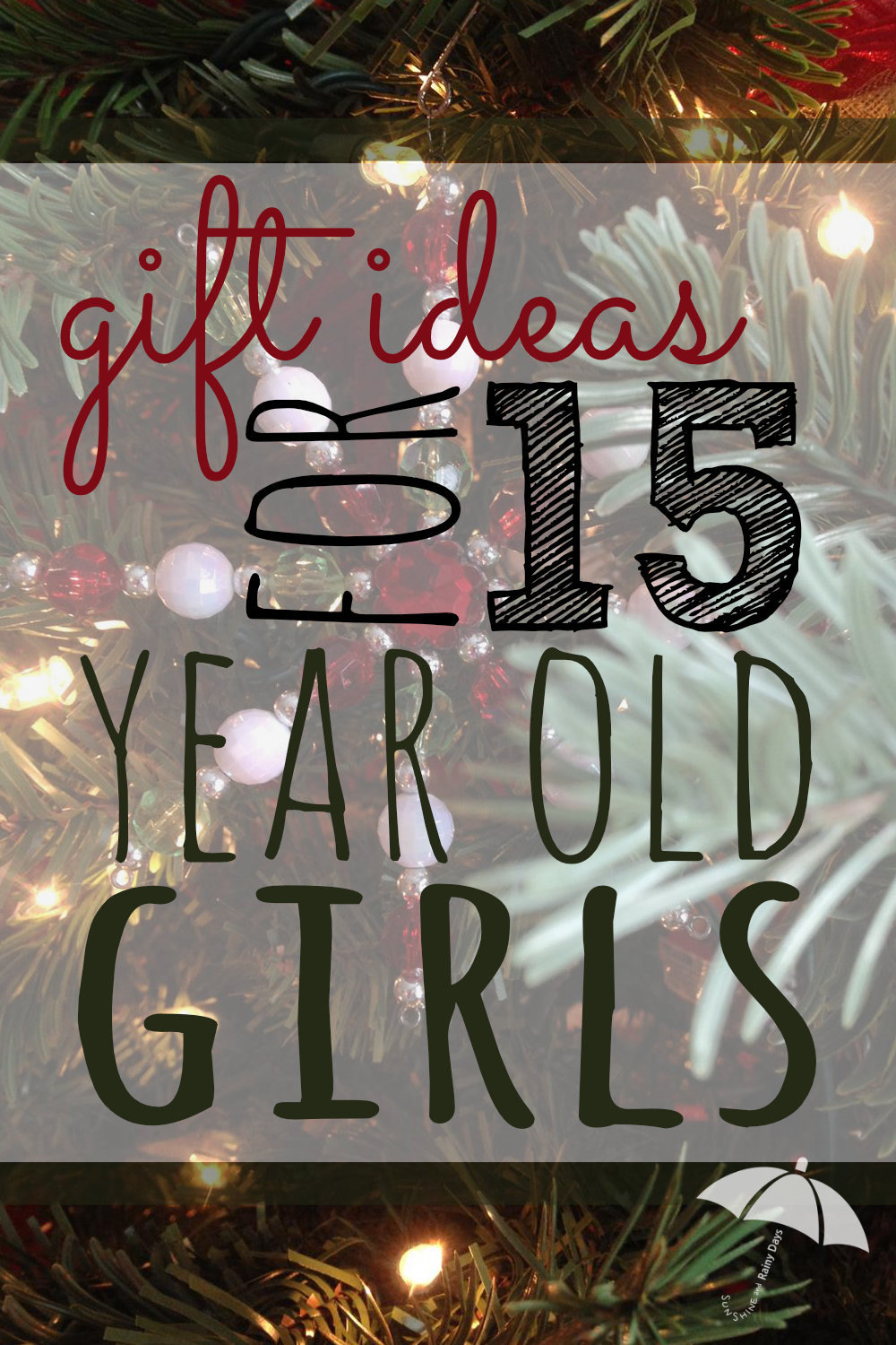 Gift Ideas For 14 Year Old Girls  Gift Ideas for 15 Year Old Girls Sunshine and Rainy Days