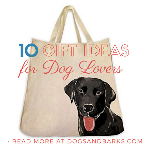 Gift Ideas For Dog Lovers  10 Gift Ideas for Dog Lovers Dogs and Bark