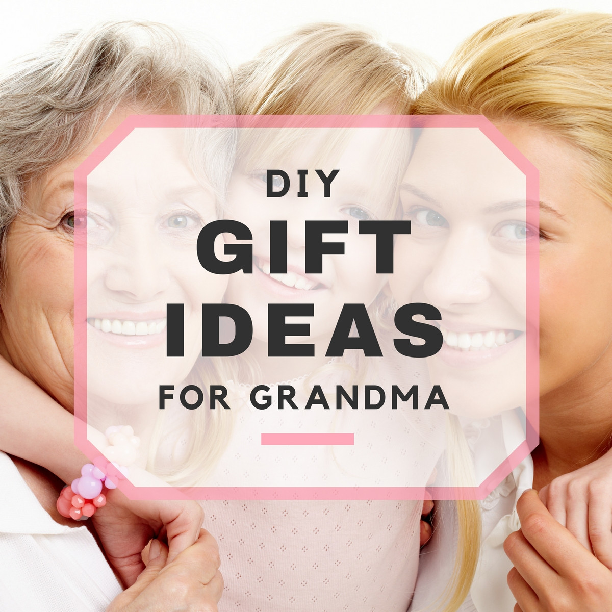 Best ideas about Gift Ideas For Grandmother . Save or Pin DIY Gift Ideas for Grandma Now.