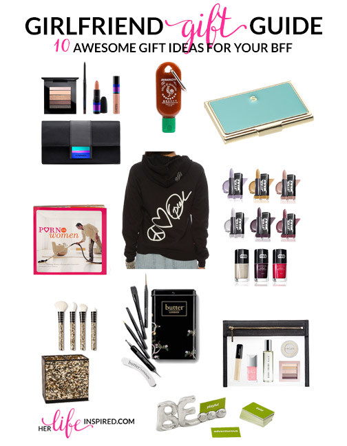 Gift Ideas Girlfriend  Girlfriend Gift Guide 10 Awesome Gift Ideas For Your BFF