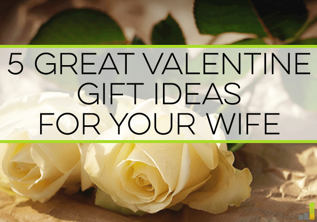 Good Gift Ideas For Your Girlfriend  5 Great Valentine Gift Ideas for Your Wife Frugal Rules