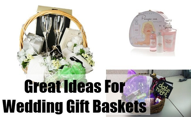 Great Wedding Gift Ideas  Great Ideas For Wedding Gift Baskets Tips For Wedding