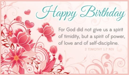 Best ideas about Happy Birthday Bible Quotes . Save or Pin Free 2 Timothy 1 7 NIV eCard eMail Free Personalized Now.