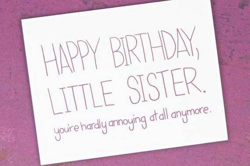 Best ideas about Happy Birthday Sis Funny Quotes . Save or Pin The 105 Happy Birthday Little Sister Quotes and Wishes Now.
