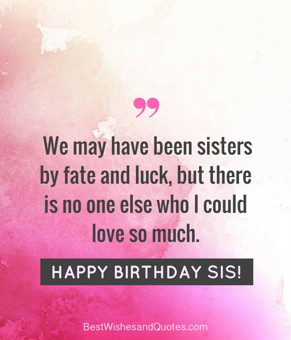Best ideas about Happy Birthday Sis Funny Quotes . Save or Pin 35 Special and Emotional ways to say Happy Birthday Sister Now.