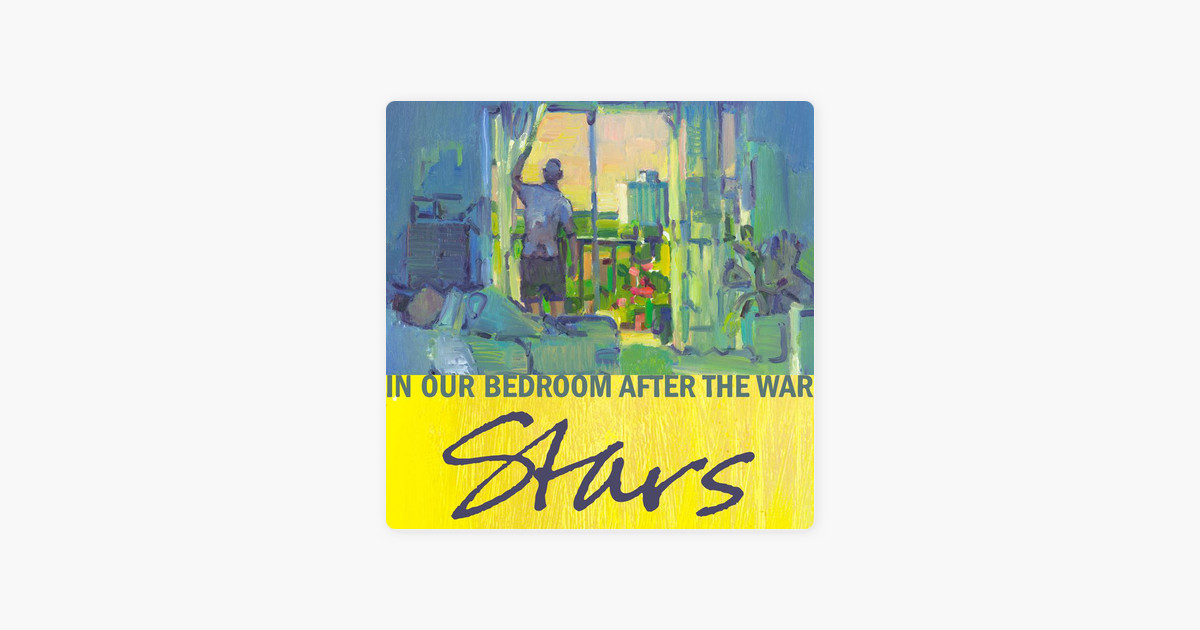 Best ideas about In Our Bedroom After The War . Save or Pin ‎In Our Bedroom After the War by Stars on Apple Music Now.