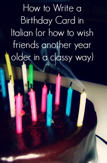 Best ideas about Italian Birthday Wishes . Save or Pin How to Write a Birthday Card in Italian or How to Wish Now.