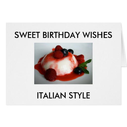 "Best ideas about Italian Birthday Wishes . Save or Pin ""SWEET BIRTHDAY WISHES ITALIAN STYLE"" CARD Now."