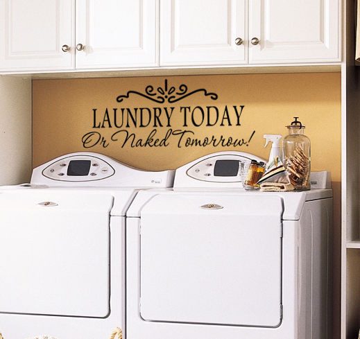 Best ideas about Laundry Room Decals . Save or Pin LAUNDRY TODAY OR NAKED TOMORROW Laundry Room Wall Art Now.