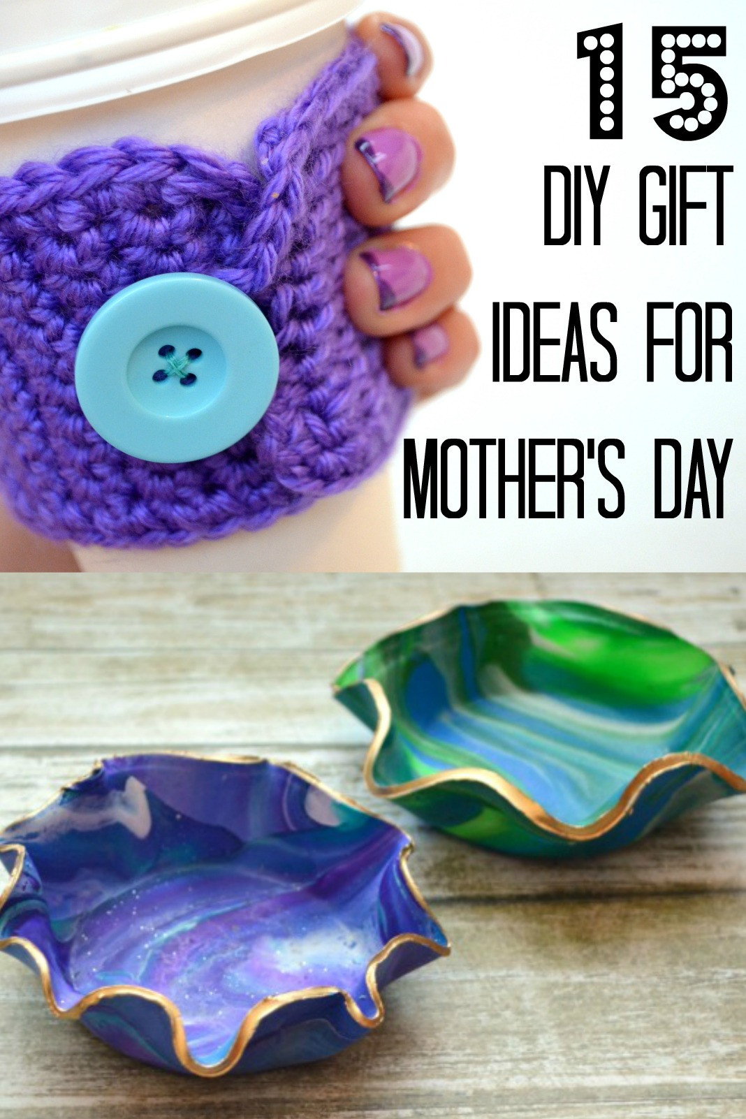 Best ideas about Mother'S Day Gift Ideas Diy . Save or Pin 15 DIY Mother s Day Gift Ideas Amy Latta Creations Now.