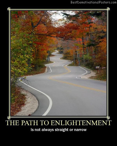 Best ideas about Path To Enlightenment . Save or Pin Path Inspirational Quotes Posters QuotesGram Now.