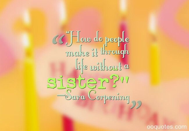 Best ideas about Quote For Sister Birthday . Save or Pin Sweet and great sister birthday quotes and sayings with Now.