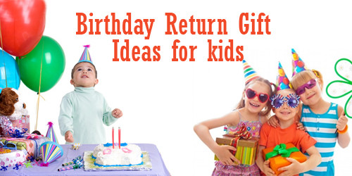 Return Gift Ideas For Birthday Party  Top 10 Birthday Return Gift Ideas for Young Kids