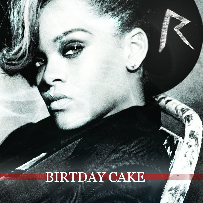 Rihanna Birthday Cake Lyrics  Rihanna ft Chris Brown – Birthday Cake