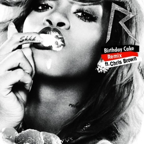 Rihanna Birthday Cake Lyrics  Rihanna – Birthday Cake Remix Lyrics