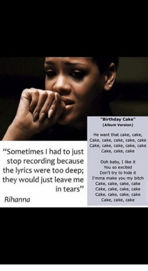 Rihanna Birthday Cake Lyrics  25 Best Memes About Rihanna Birthday and Dank Memes