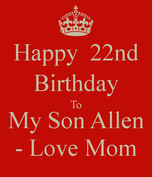 Son Birthday Quotes From Mom  Happy 22 Birthday Son Quotes QuotesGram
