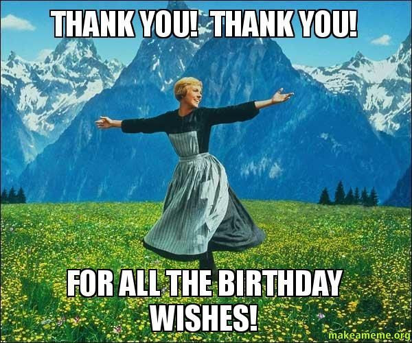 Best ideas about Thank You For The Birthday Wishes Meme . Save or Pin Thank You for the Birthday Wishes with Memes and 2017 Now.
