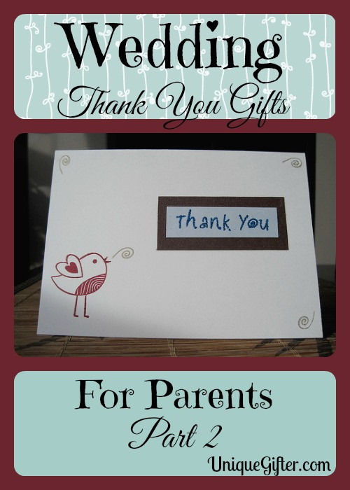 Thank You Gift Ideas For Parents  Wedding Thank You Gifts for Parents Part II Unique Gifter
