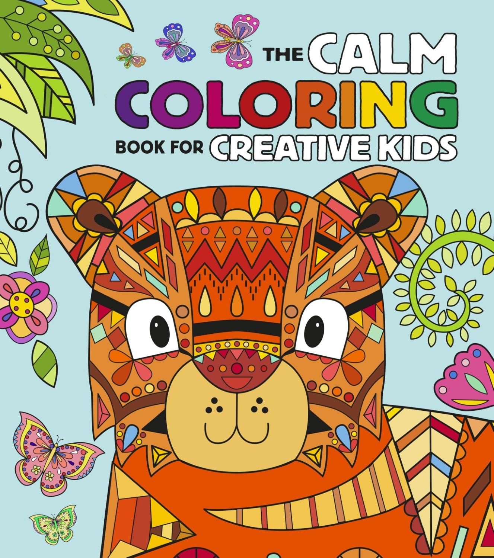 The Calm Coloring Book  The Calm Coloring Book for Creative Kids